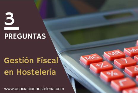 Preguntas y respuestas sobre gestión fiscal en hostelería